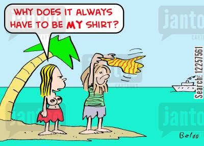 rescue boat cartoon humor: 'Why does it always have to be MY shirt?'