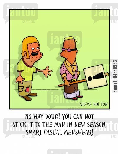 menswear cartoon humor: 'No way Doug! You can not stick it to the man in new season, smart casual menswear!'