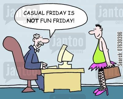 cross dressing cartoon humor: Casual Friday is not fun Friday!
