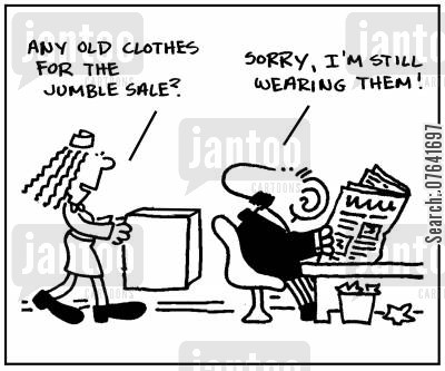 cast off cartoon humor: 'Any old clothes for the jumble sale?'