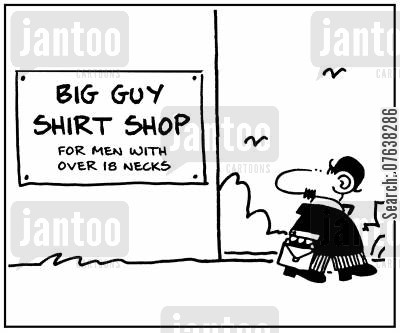 clothing shop cartoon humor: 'Big Guy Shirt Shop for men with over 18 necks.'