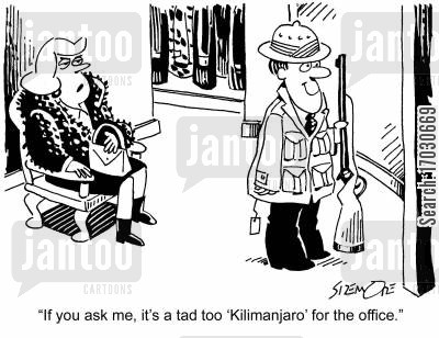 safari gear cartoon humor: 'If you ask me, it's a tad too 'Kilimanjaro' for the office.'