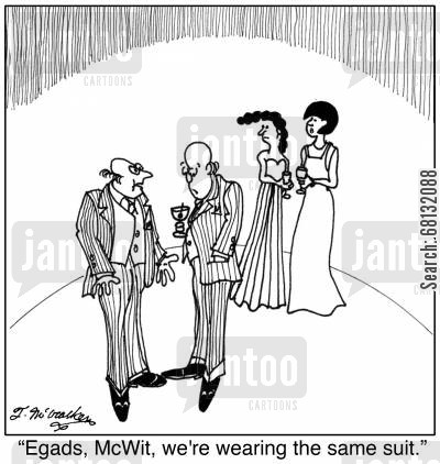 fashion mistake cartoon humor:  'Egads, McWit, we're wearing the same suit.'