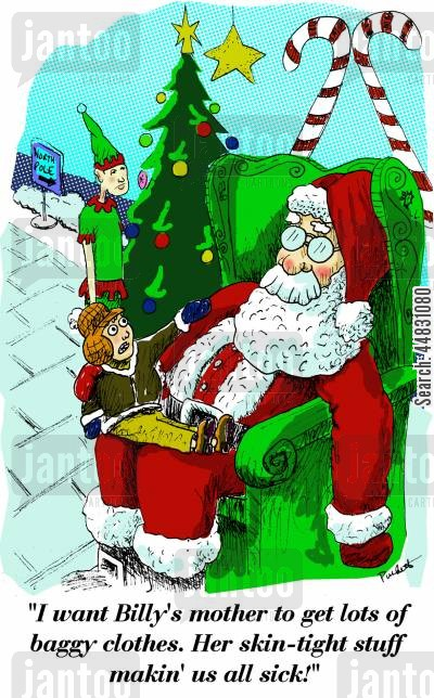 store santa cartoon humor: 'I want Billy's mother to get lots of baggy clothes. Her skin-tight stuff is makin' us sick!'