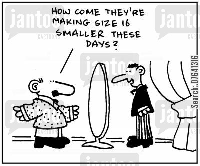 dress sizes cartoon humor: 'How come they're making size 16 smaller these days?'