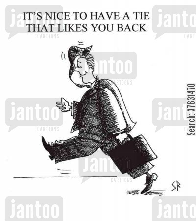 joy cartoon humor: It's Nice To Have A Tie That Likes You Back.