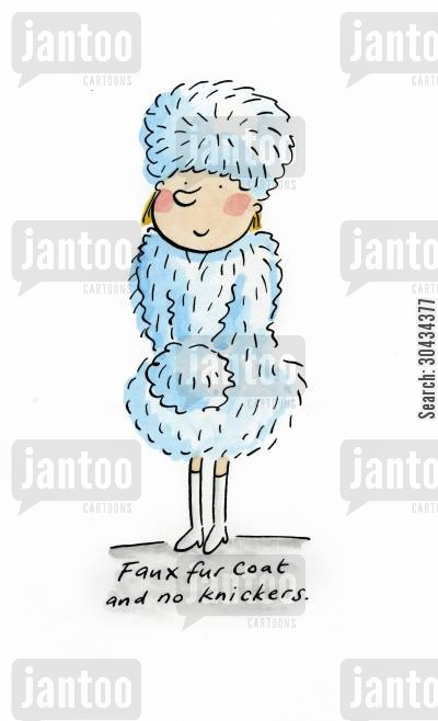 fancy cartoon humor: Faux fur coat and no knickers