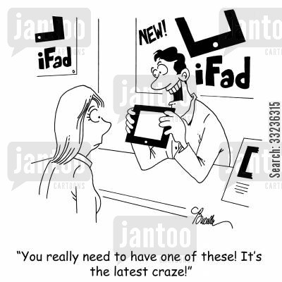 crazes cartoon humor: 'You really need one of these! It's the latest craze!'