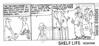 target markets cartoon humor: STRIP *Shelf Life * Testing trainers