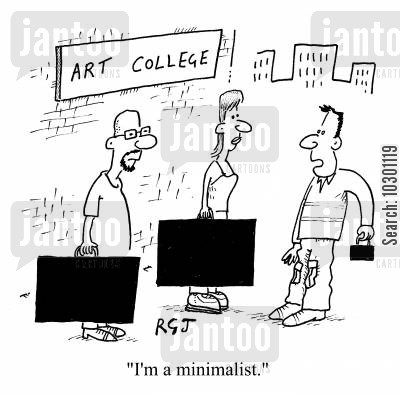 art student cartoon humor: I'm a minimalist.