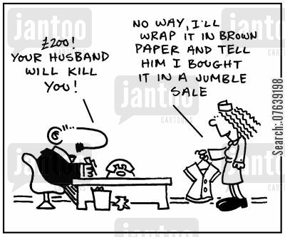 shopping addict cartoon humor: '£200, your husband will kill you! No way, I'll wrap it in brown paper and tell him I bought it in a jumble sale.'