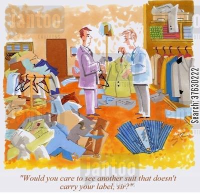 retail store cartoon humor: 'Would you care to see another suit that doesn't carry your label, sir?'