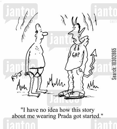 fashion label cartoon humor: 'I have no idea how this story about me wearing Prada got started.'