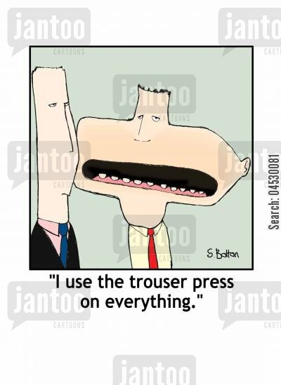 pressing cartoon humor: 'I use the trouser press on everything.'
