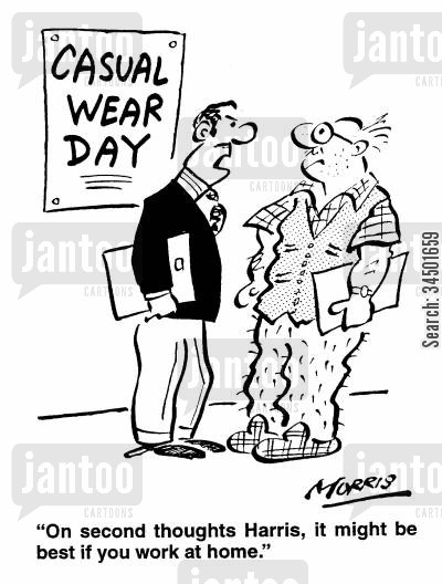 casual wear cartoon humor: ...it might be best if you work at home.