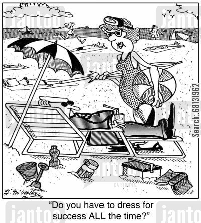 dress for success cartoon humor: 'Do you have to dress for success ALL the time?'