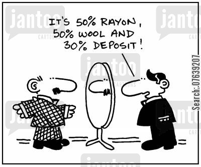 materials cartoon humor: 'It's 50 Rayon, 50 wool and 30 deposit.'