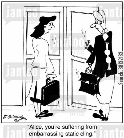 static electricity cartoon humor: Alice, you're suffering from embarrassing static cling.