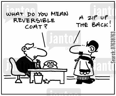 reversible coat cartoon humor: 'What do you mean, reversible coat?' - 'A zip up the back.'