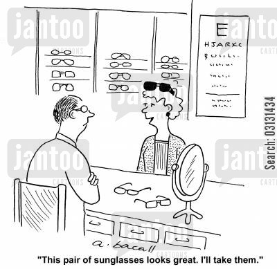 fashion accessory cartoon humor: This pair of sunglasses looks great. I'll buy them.