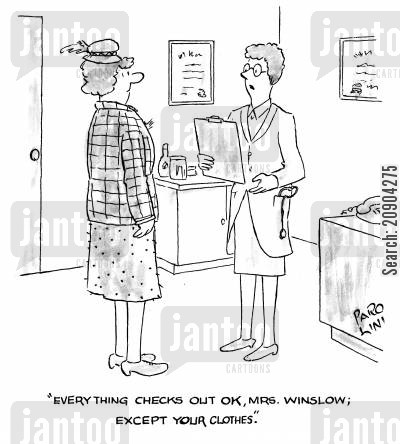 offensive doctor cartoon humor: 'Everything checks out ok, Mrs. Winslow, except your clothes.'