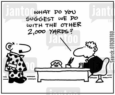 fashion designer cartoon humor: 'What do you suggest we do with the other 2,000 yards?'