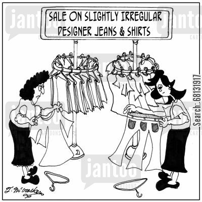 buying clothes cartoon humor: SLIGHTLY Irregular Designer Jeans.