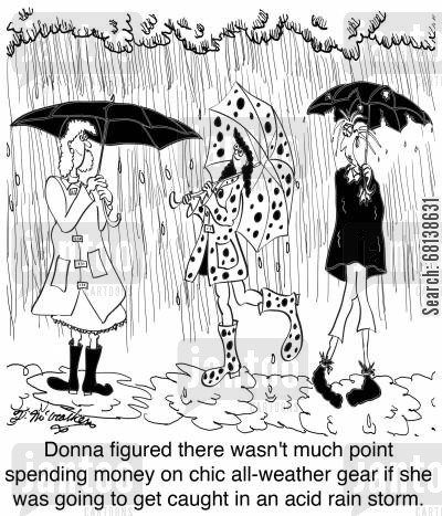 spring wardrobe cartoon humor: Donna figured there wasn't much point spending money on chic all-weather gear if she was going to get caught in an acid rain storm.