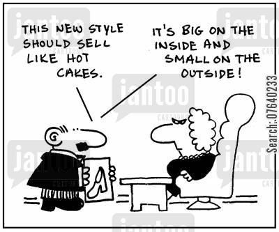 female fashion cartoon humor: 'This new style should sell like hot cakes.' - 'It's big on the inside and small on the outside.'