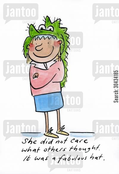 fads cartoon humor: She did not care what others thought. It was a fabulous hat.