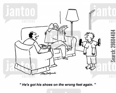 footwear cartoon humor: 'He's got his shoes on the wrong feet again.'