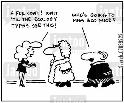 cruelty to animal cartoon humor: 'A fur coat. Wait until the ecology types see this.' - 'Who's going to miss 300 mice?'