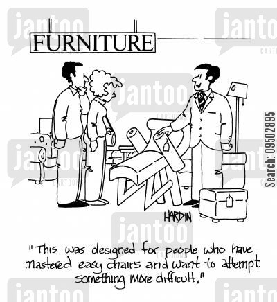 chair shops cartoon humor: 'This was designed for people who have mastered easy chairs and want to attempt something more difficult.'