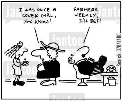 fashion models cartoon humor: 'I was once a cover girl, you know.' - 'Farmers Weekly, I'll bet.'