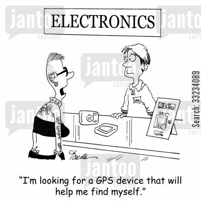 find yourself cartoon humor: 'I'm looking for a GPS device that will help me find myself.'