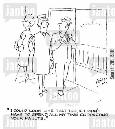 henpecked husband cartoon humor: 'I could look like that too, if I didn't have to spend all my time correcting your faults.'