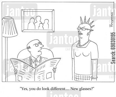 make overs cartoon humor: 'Yes, you do look different.... New glasses?'
