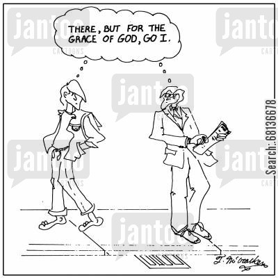 there but for the grace of god cartoon humor: 'There, but for the grace of God, go I.'
