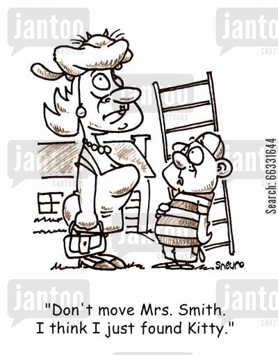 ladders cartoon humor: 'Don't move Mrs.Smith. I think I just found Kitty.'
