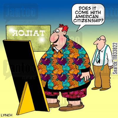 loud clothes cartoon humor: 'Does it come with American citizenship?'