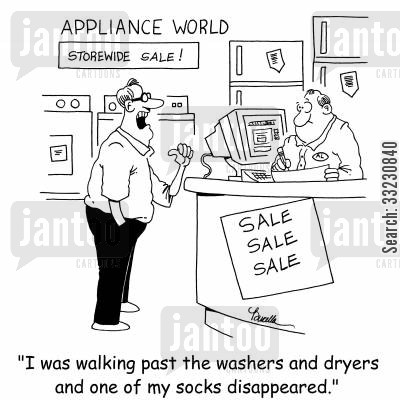 clothes dryer cartoon humor: 'I was walking past the washers and dryers and one of my socks disappeared.'
