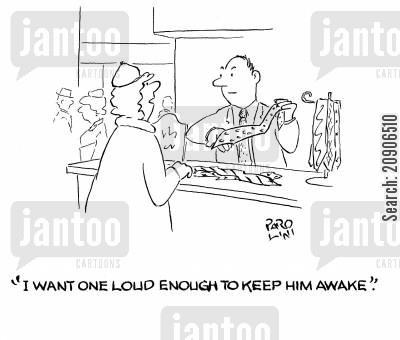 loud ties cartoon humor: 'I want one loud enough to keep him awake.'