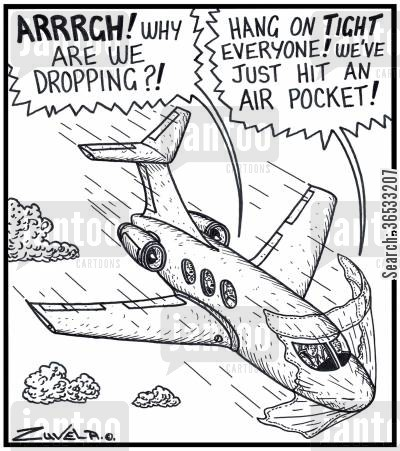 air pocket cartoon humor: Pilot: 'Hang on TIGHT everyone! We've just hit an Air Pocket!'