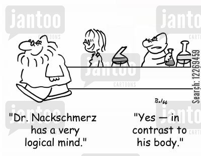 contrast cartoon humor: 'Dr. Nackschmerz has a very logical mind.' - 'Yes - in contrast to his body.'
