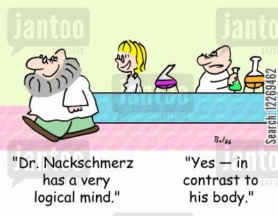 contrast cartoon humor: 'Dr. Nackschmerz has a very logical mind.', 'Yes -- in contrast to his body.'
