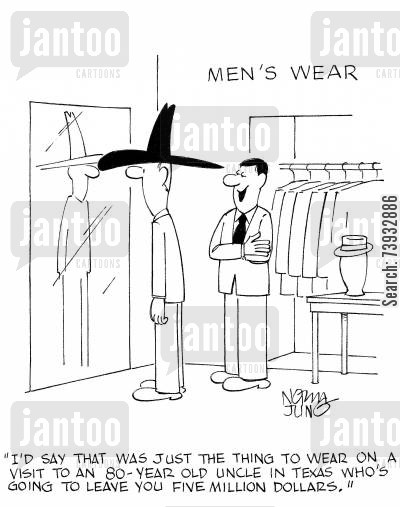 mens wear cartoon humor: 'I'd say that was just the thing to wear on a visit to an 80-year old uncle in Texas who's going to leave you five million dollars.'