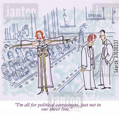 little people cartoon humor: 'I'm all for political correctness, just not in our sheer line,'