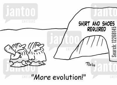 evolution of fashion cartoon humor: SHIRT AND SHOES REQUIRED, 'MORE evolution!'