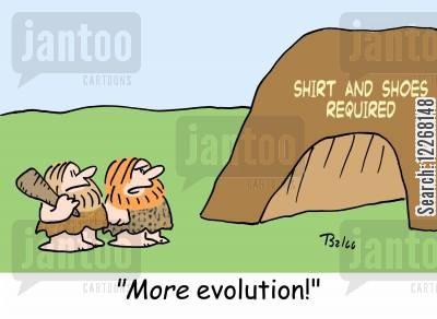 required cartoon humor: SHIRT AND SHOES REQUIRED, 'MORE evolution!'