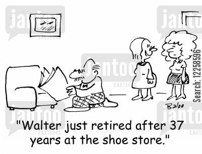 kneeling cartoon humor: 'Walter just retired after 37 years at the shoe store.'